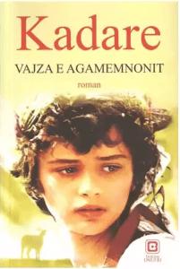 Vajza e Agememnonit Ismail Kadare