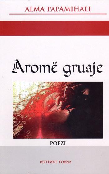 Arome gruaje (poezi), Alma Papamihali (kopertina)