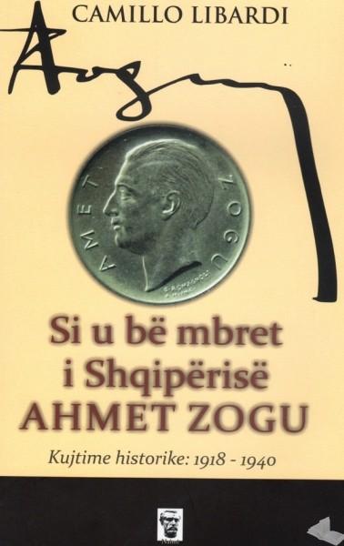 Libër i ri: Si u bë mbret i Shqipërisë Ahmet Zogu?