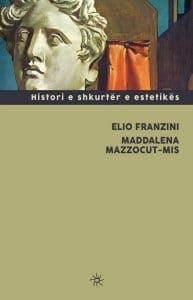 Histori e shkurtër e estetikës, Elio Franzini, Maddalena Mazzocut - Mis
