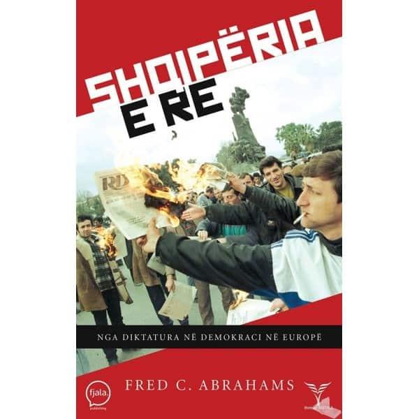 Libri i Fred Abrahams, një histori e shkurtër e Shqipërisë bashkëkohore