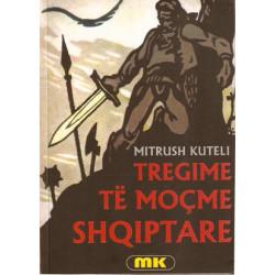 Tregime të moçme shqiptare, Mitrush Kuteli