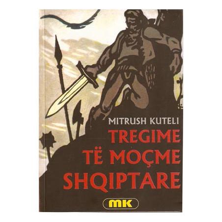 Tregime te mocme shqiptare, Mitrush Kuteli