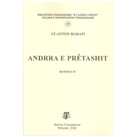 Andrra e Pretashit, At Anton Harapi