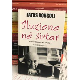 Iluzione ne sirtar, Fatos Kongoli