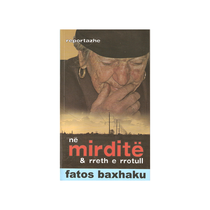 Ne Mirdite & Rreth e Rrotull, Fatos Baxhaku