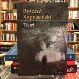 Tjetri, Ryszard Kapuscinski