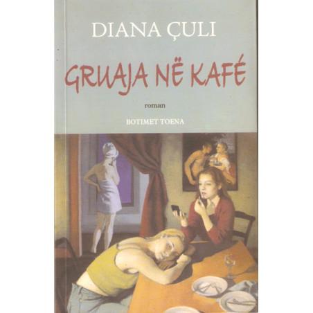 Gruaja ne kafe, Diana Culi