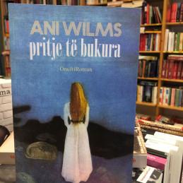 Pritje të bukura, Ani Wilms