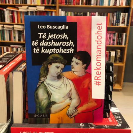 Të jetosh, të dashurosh, të kuptohesh, Leo Buscaglia