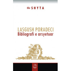 Lasgush Poradeci, Bibliografi e arsyetuar, Ilir Shyta