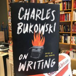 On Writing, Charles Bukowski