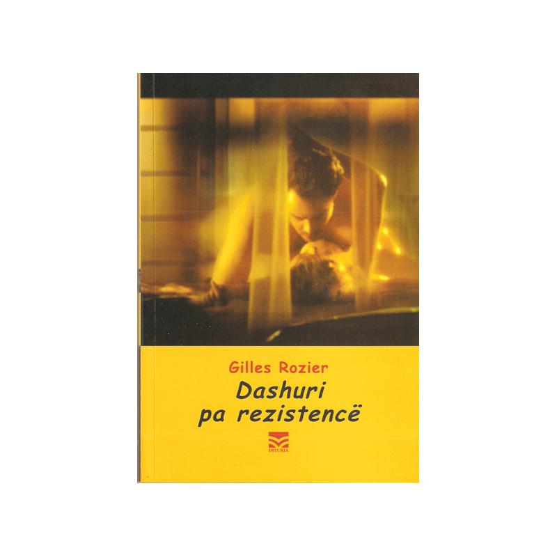 Dashuri pa rezistence, Gilles Rozier