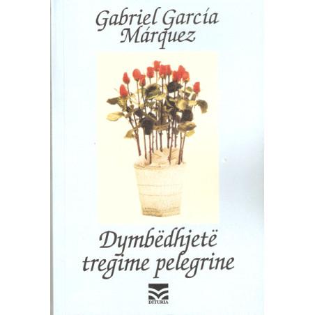 Dymbedhjete tregime pelegrine, Gabriel Garcia Marquez
