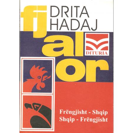 Fjalor Frengjisht-Shqip, Shqip-Frengjisht, Drita Hadaj