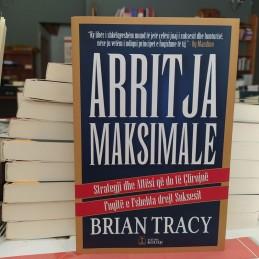 Arritja Maksimale, Brian Tracy
