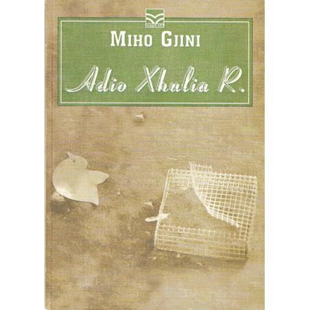 Adio Xhulia R, Miho Gjini