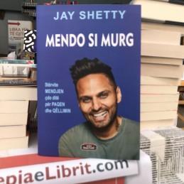 Mendo si murg, Jay Shetty