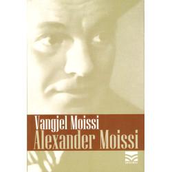Alexander Moissi, Vangjel Moissi