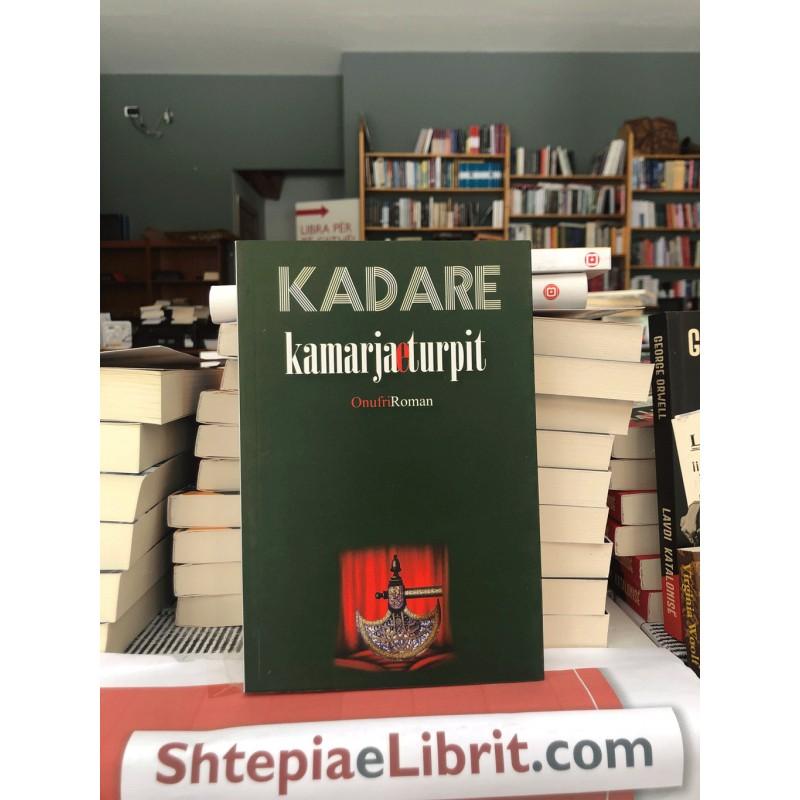 Kamarja e turpit, Ismail Kadare