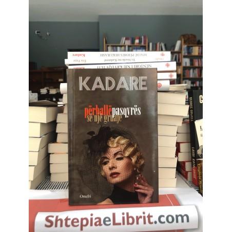 Përballë pasqyrës së një gruaje, Ismail Kadare