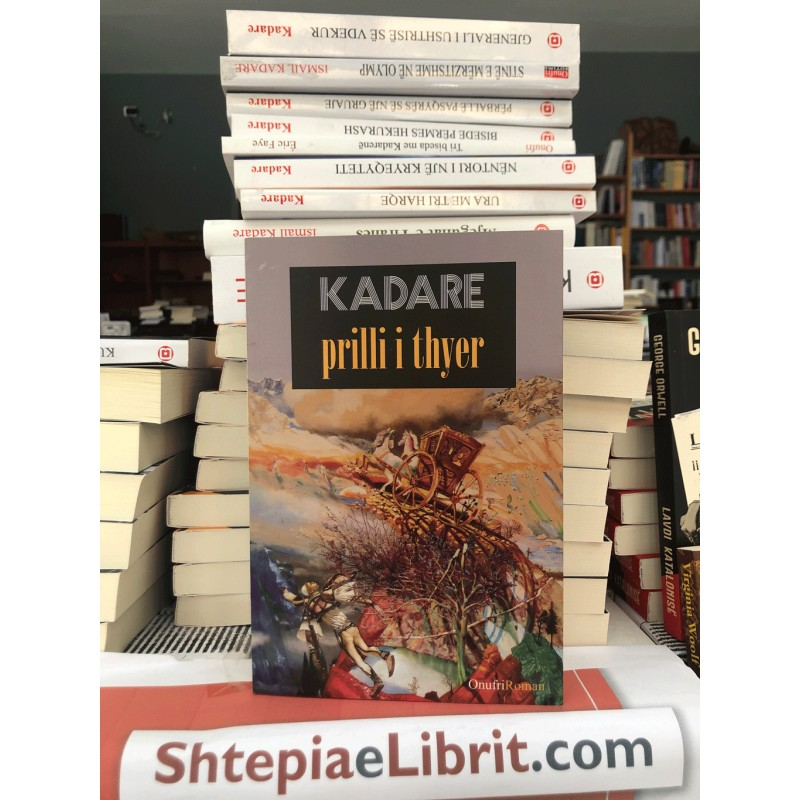 Prilli i thyer, Ismail Kadare
