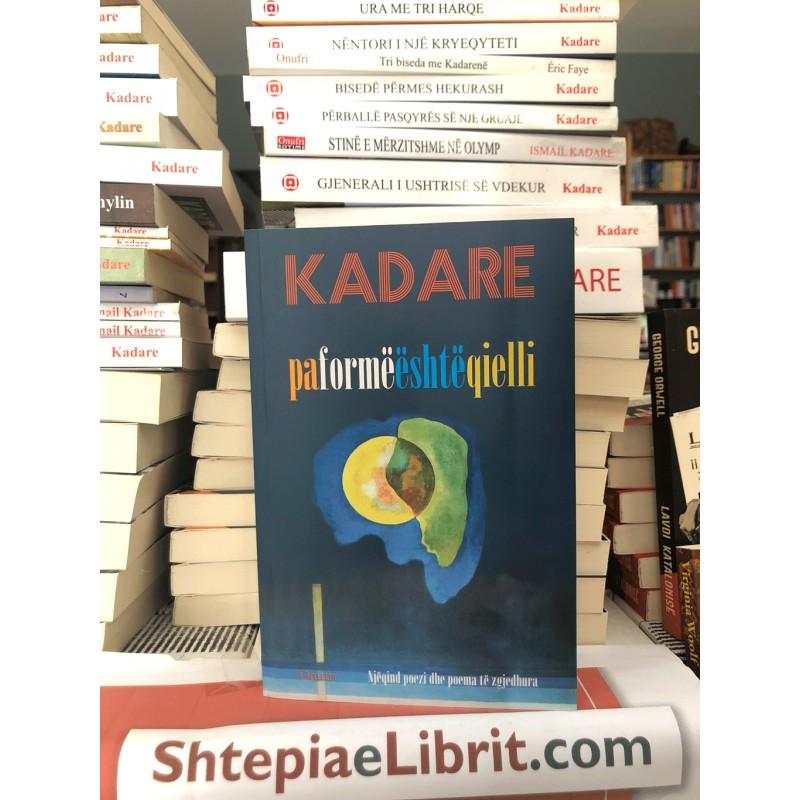 Pa formë është qielli, Ismail Kadare