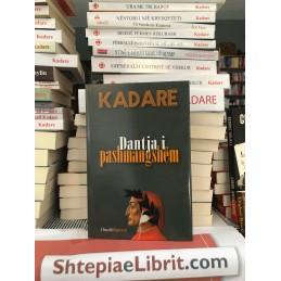 Dantja i pashmangshëm, Ismail Kadare