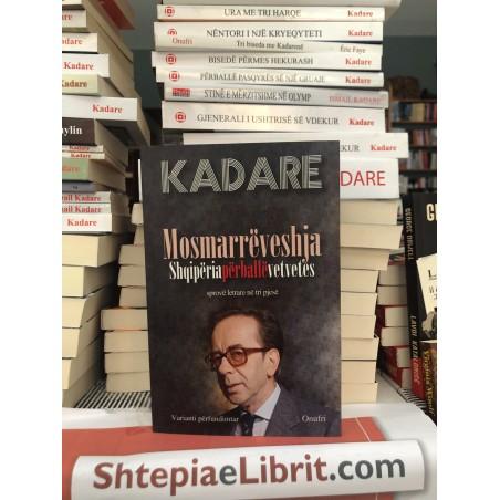 Mosmarrëveshja, mbi raportet e Shqipërisë me vetveten, Ismail Kadare