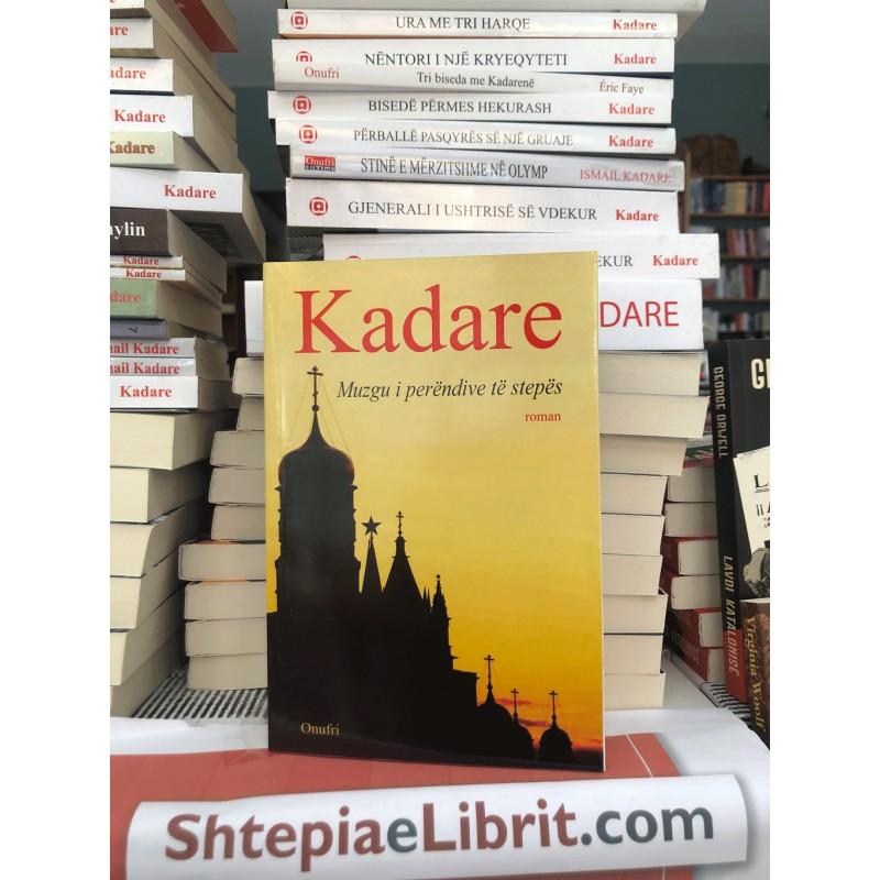 Muzgu i perëndive të stepës, Ismail Kadare