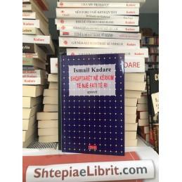 Shqiptarët në kërkim të një fati të ri, Ismail Kadare