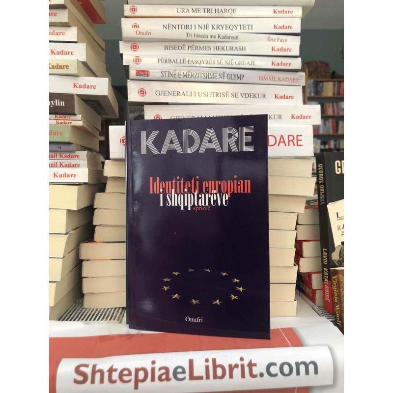 Identiteti Europian i Shqiptarëve, Ismail Kadare