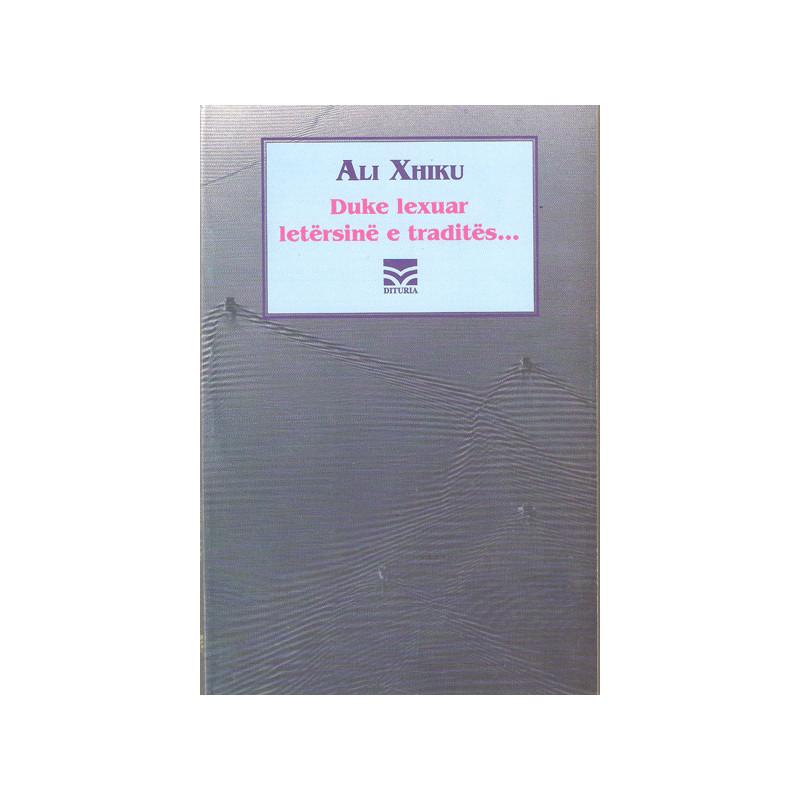 Duke lexuar letersine e tradites, Ali Xhiku