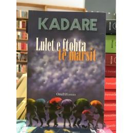 Lulet e ftohta të marsit, Ismail Kadare