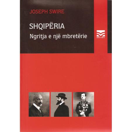 Shqiperia, ngritja e nje mbreterie, Joseph Swire