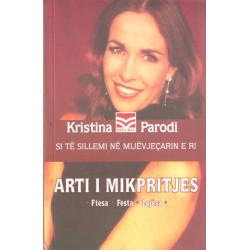 Arti i mikpritjes, Kristina Parodi