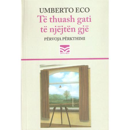 Te thuash gati te njejten gje, Umberto Eco