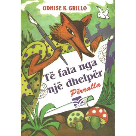 Te fala nga nje dhelper, Odhise K. Grillo