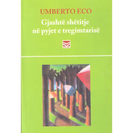 Gjashte shetitje ne pyjet e tregimtarise, Umberto Eco