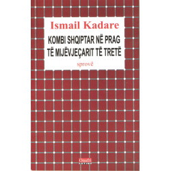 Kombi shqiptar ne prag te mijevjecarit te trete, Ismail Kadare