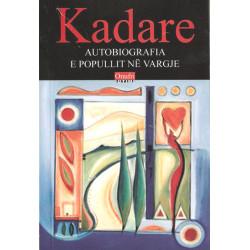 Autobiografia e popullit ne vargje, Ismail Kadare