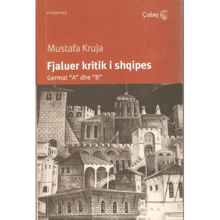 Fjaluer kritik i shqipes, Mustafa Kruja