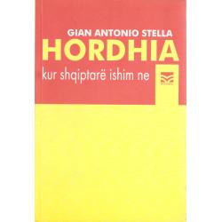 Hordhia, kur shqiptare ishim ne, Gian Antonio Stella