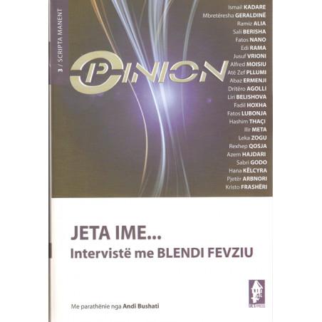Jeta ime... Interviste me Blendi Fevziun