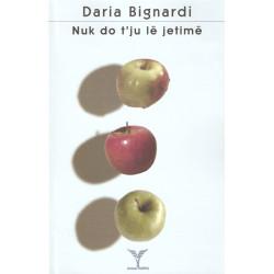 Nuk do t'ju le jetime, Daria Bignardi