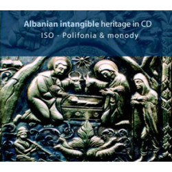 Albanian Intangible Heritage in CD, Iso-Polifonia & Monody