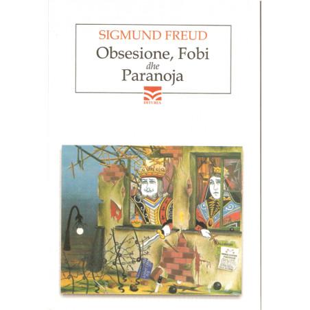 Obsesione, Fobi dhe Paranoja, Sigmund Freud