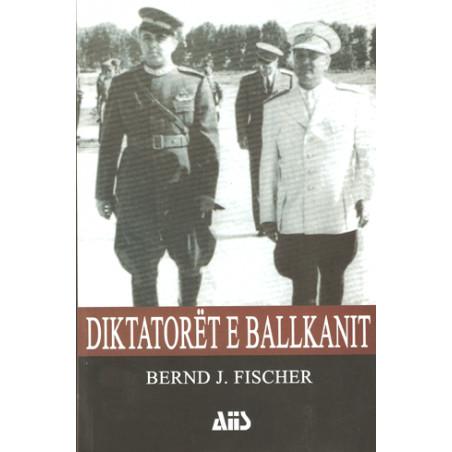 Diktatoret e Ballkanit, Bernd J. Fischer