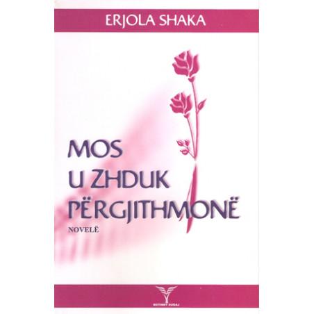 Mos u zhduk pergjithmone, Erjola Shaka