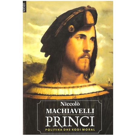 Princi - Politika dhe kodi moral, Niccolo Machiavelli